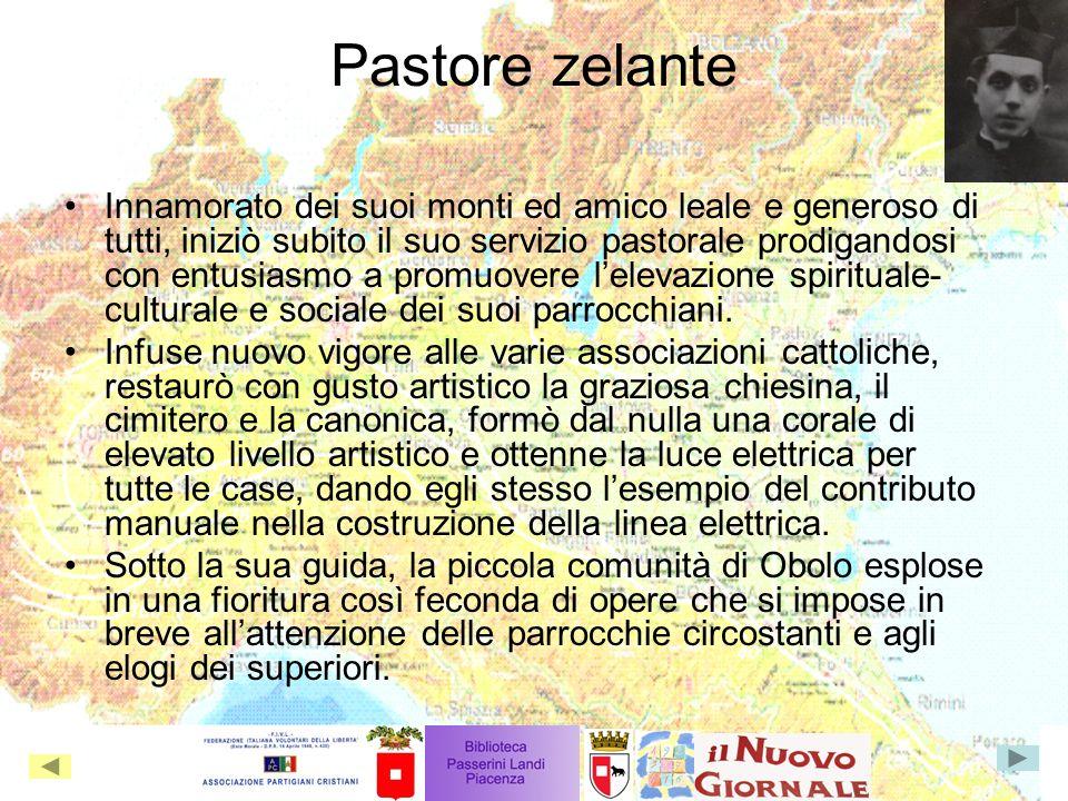 Pastore zelante Innamorato dei suoi monti ed amico leale e generoso di tutti, iniziò subito il suo servizio pastorale prodigandosi con entusiasmo a promuovere lelevazione spirituale- culturale e sociale dei suoi parrocchiani.