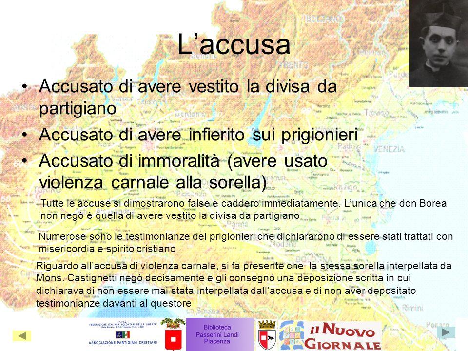 Laccusa Accusato di avere vestito la divisa da partigiano Accusato di avere infierito sui prigionieri Accusato di immoralità (avere usato violenza car
