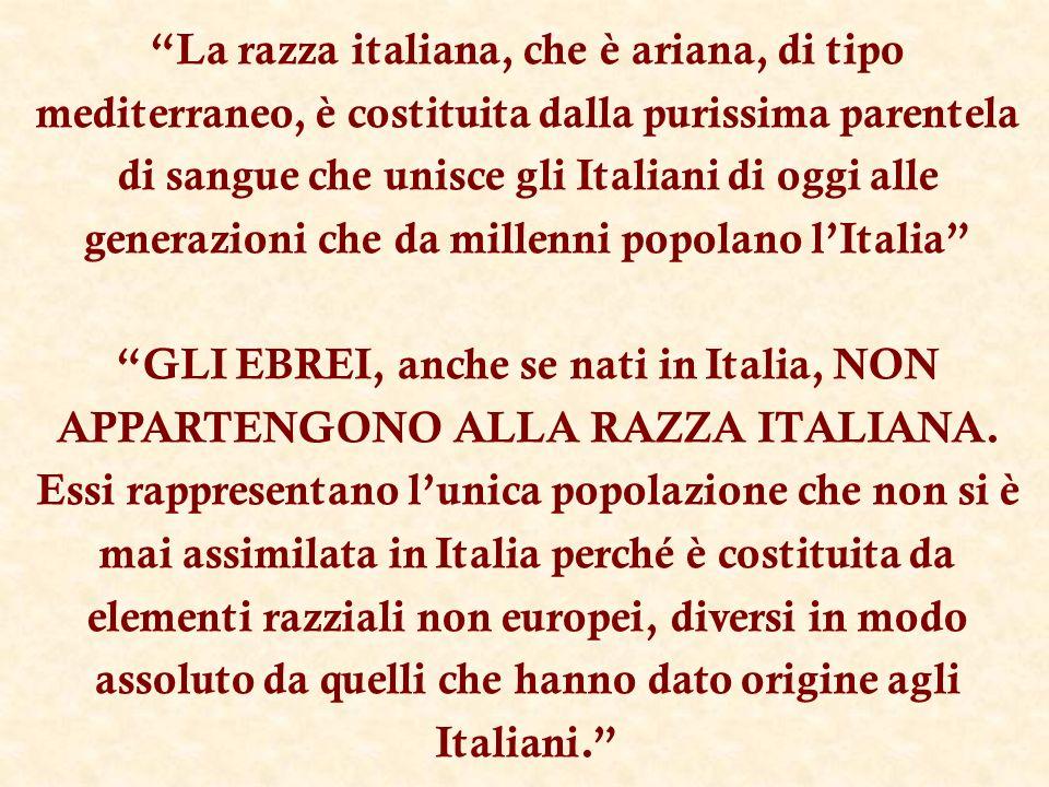 La razza italiana, che è ariana, di tipo mediterraneo, è costituita dalla purissima parentela di sangue che unisce gli Italiani di oggi alle generazio