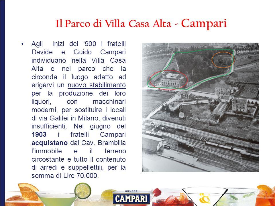 3 Agli inizi del 900 i fratelli Davide e Guido Campari individuano nella Villa Casa Alta e nel parco che la circonda il luogo adatto ad erigervi un nu