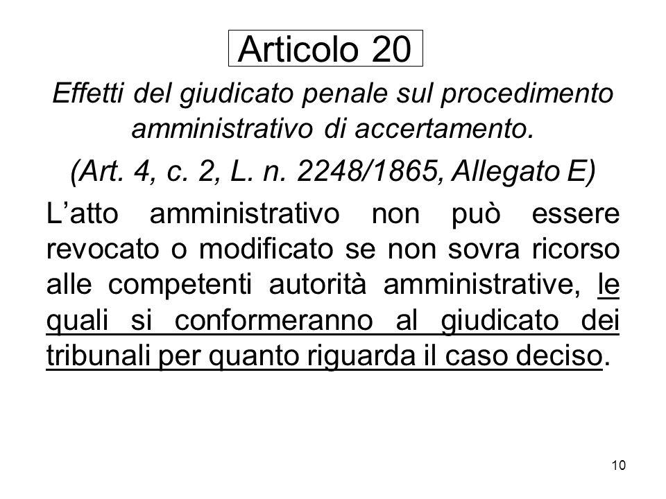 10 Effetti del giudicato penale sul procedimento amministrativo di accertamento. (Art. 4, c. 2, L. n. 2248/1865, Allegato E) Latto amministrativo non