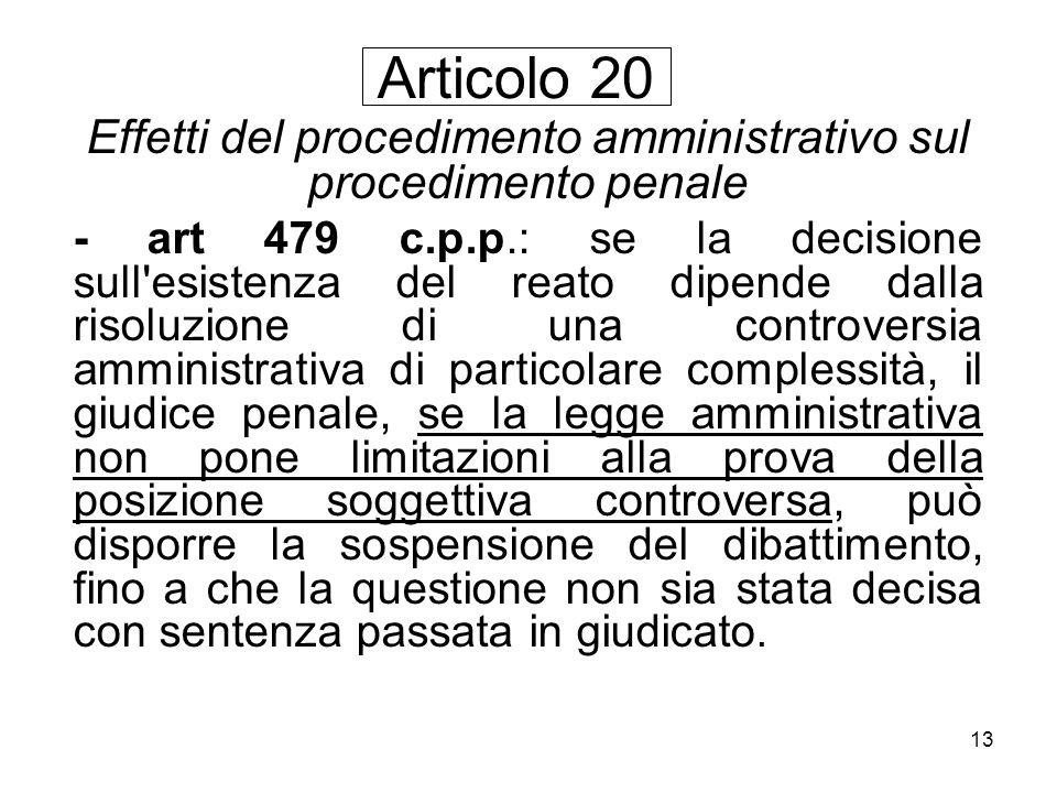 13 Effetti del procedimento amministrativo sul procedimento penale - art 479 c.p.p.: se la decisione sull'esistenza del reato dipende dalla risoluzion