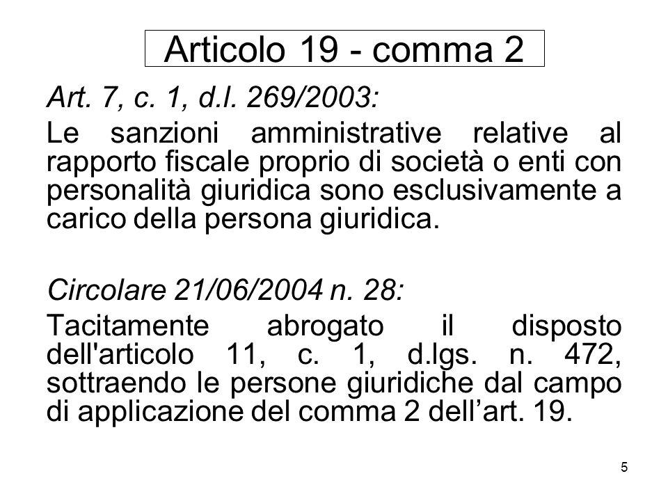 5 Art. 7, c. 1, d.l. 269/2003: Le sanzioni amministrative relative al rapporto fiscale proprio di società o enti con personalità giuridica sono esclus
