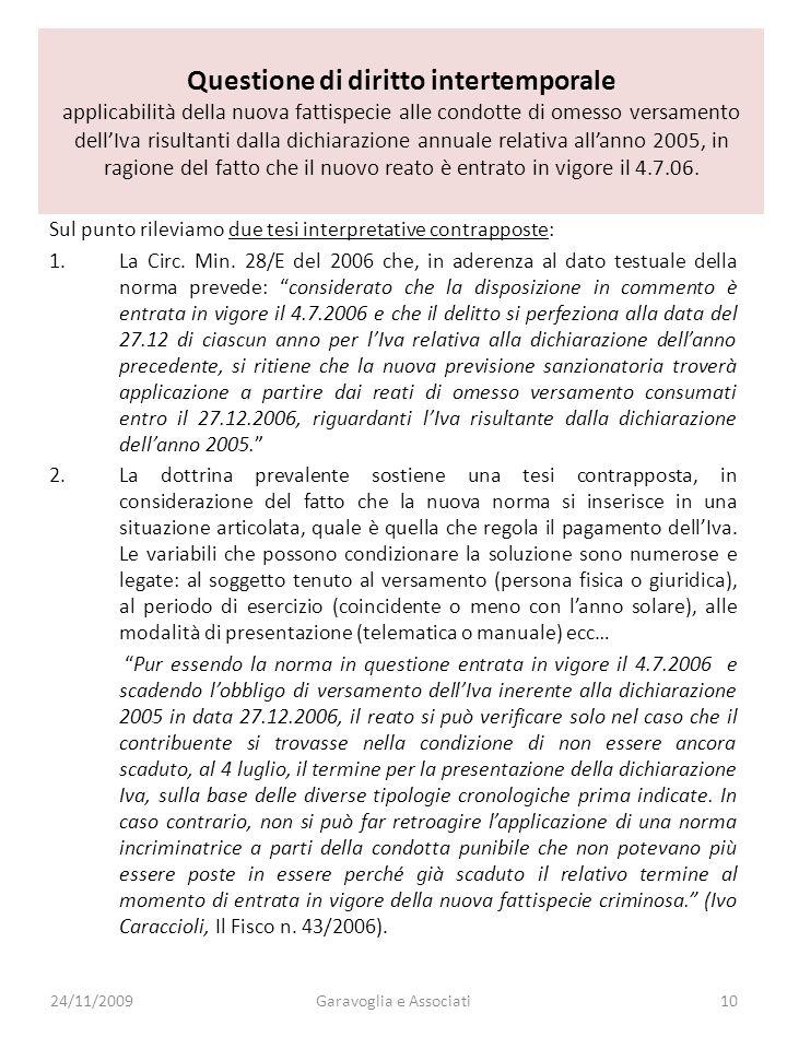 Questione di diritto intertemporale applicabilità della nuova fattispecie alle condotte di omesso versamento dellIva risultanti dalla dichiarazione annuale relativa allanno 2005, in ragione del fatto che il nuovo reato è entrato in vigore il 4.7.06.