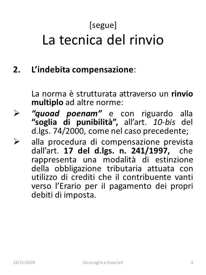 [segue] La tecnica del rinvio 2.Lindebita compensazione: La norma è strutturata attraverso un rinvio multiplo ad altre norme: quoad poenam e con riguardo alla soglia di punibilità, allart.