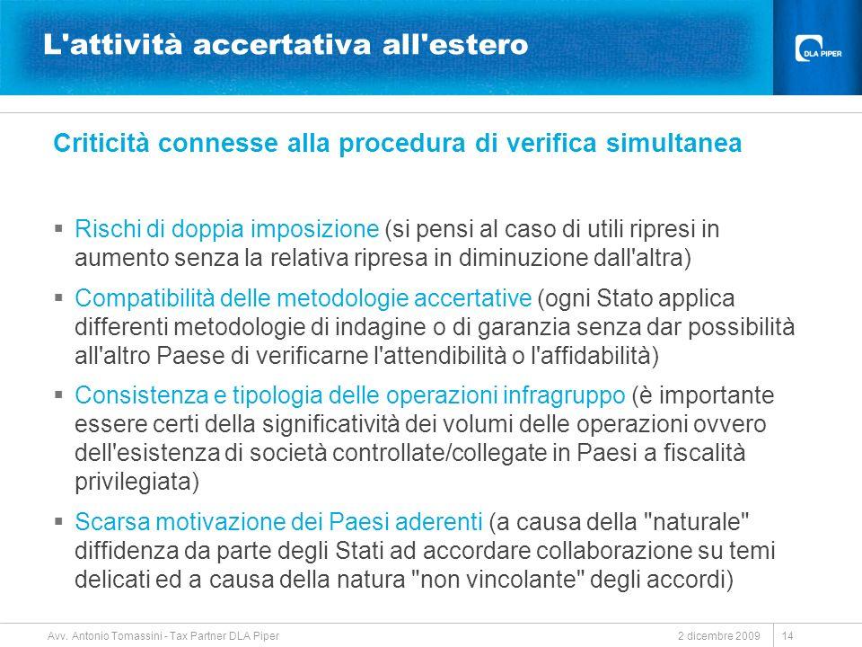 2 dicembre 2009 Avv. Antonio Tomassini - Tax Partner DLA Piper 14 L'attività accertativa all'estero Criticità connesse alla procedura di verifica simu