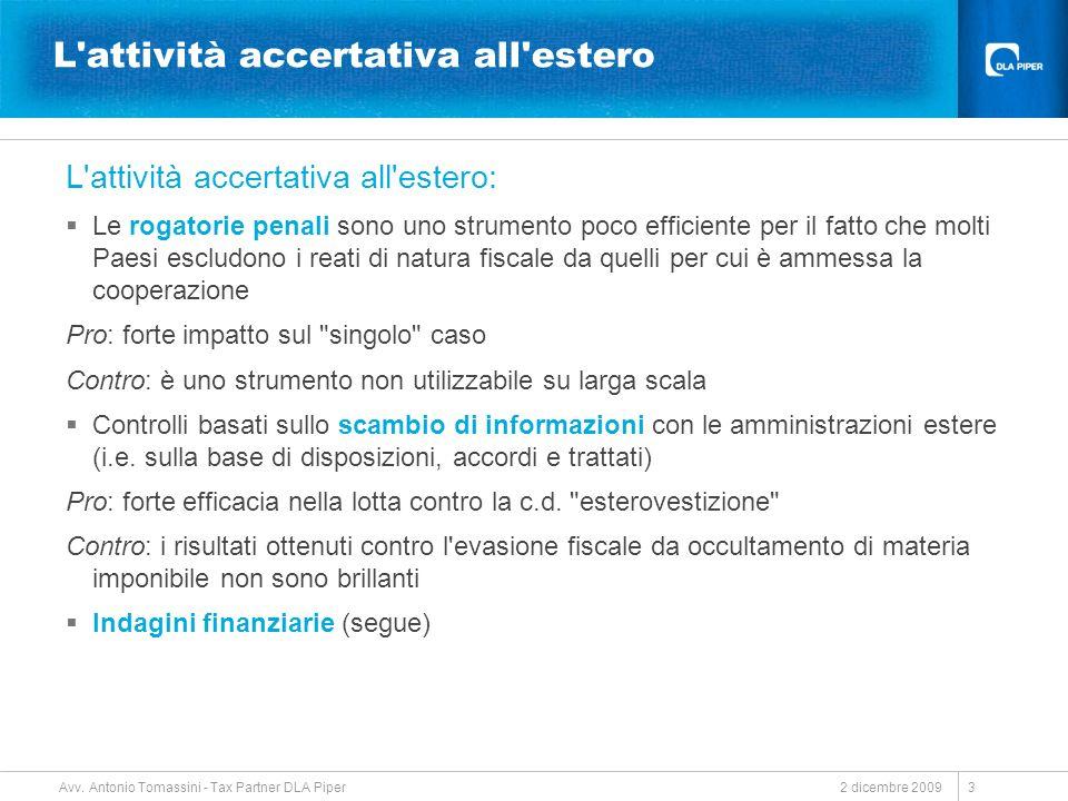 2 dicembre 2009 Avv. Antonio Tomassini - Tax Partner DLA Piper 3 L'attività accertativa all'estero L'attività accertativa all'estero: Le rogatorie pen
