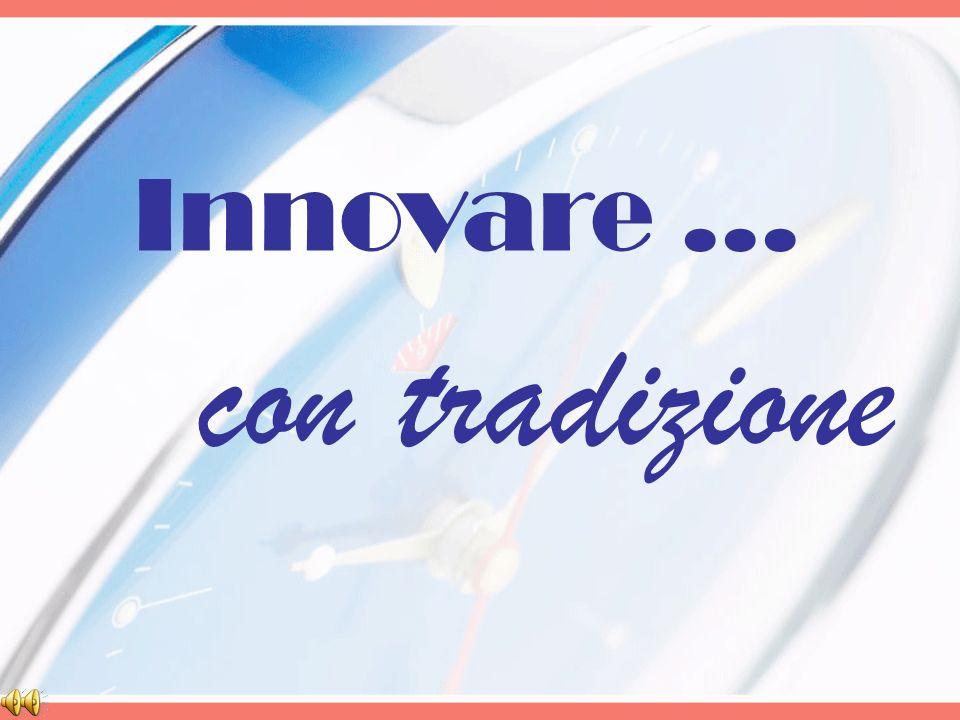 Innovare... con tradizione