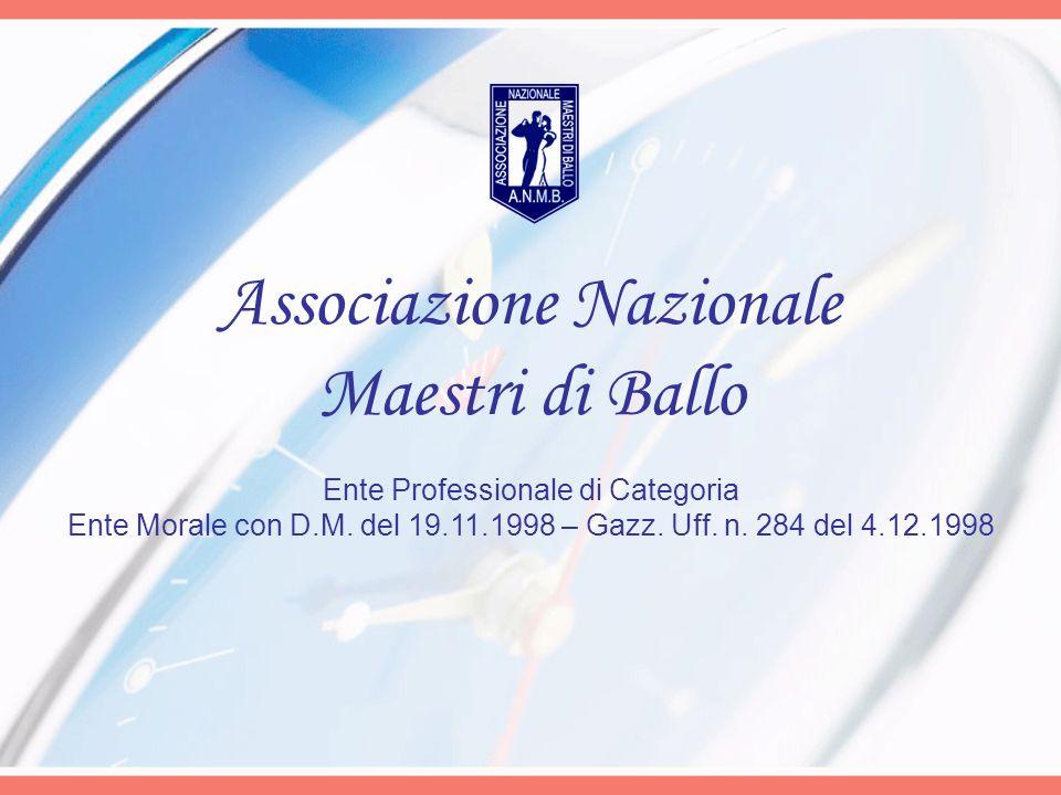 Associazione Nazionale Maestri di Ballo Ente Professionale di Categoria Ente Morale con D.M.