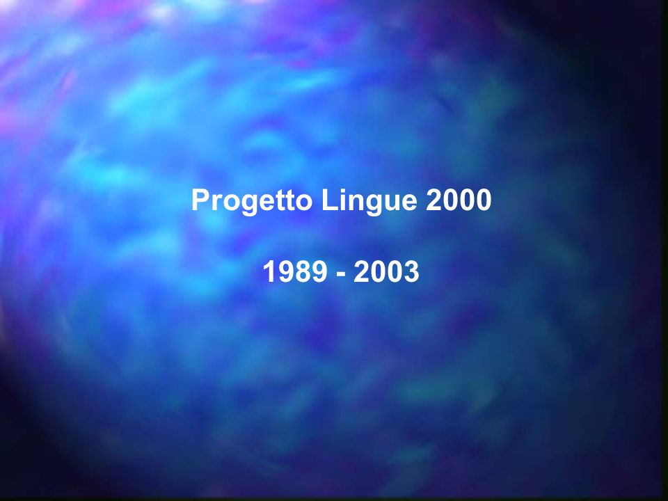 Progetto Lingue 2000 1989 - 2003
