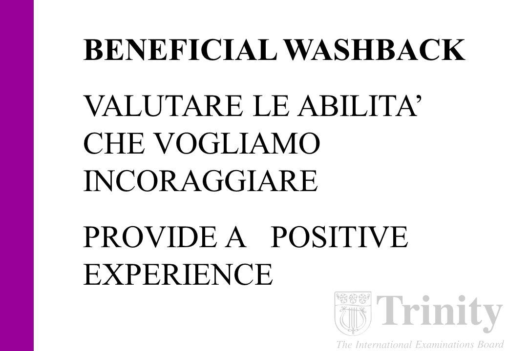 NEGATIVE WASHBACK Esperienza negativa Badly designed test-exam (difficoltà, chiarezza, formato, contenuti, tempo) Ansia Auto stima