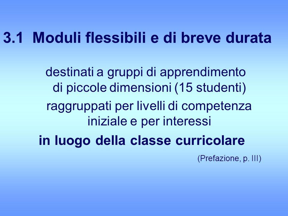 3.1 Moduli flessibili e di breve durata destinati a gruppi di apprendimento di piccole dimensioni (15 studenti) raggruppati per livelli di competenza