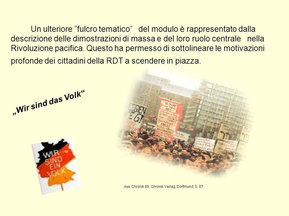 Wir sind das Volk Aus Chronik 89, Chronik Verlag, Dortmund, S. 87 Un ulteriore fulcro tematico del modulo è rappresentato dalla descrizione delle dimo