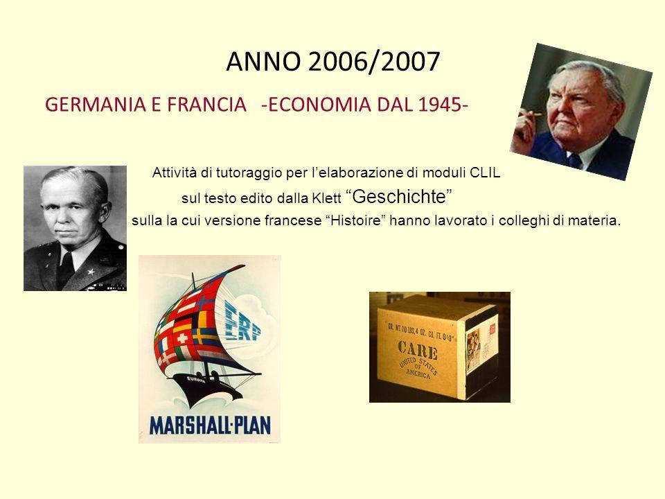 ANNO 2006/2007 GERMANIA E FRANCIA -ECONOMIA DAL 1945- Attività di tutoraggio per lelaborazione di moduli CLIL sul testo edito dalla Klett Geschichte s