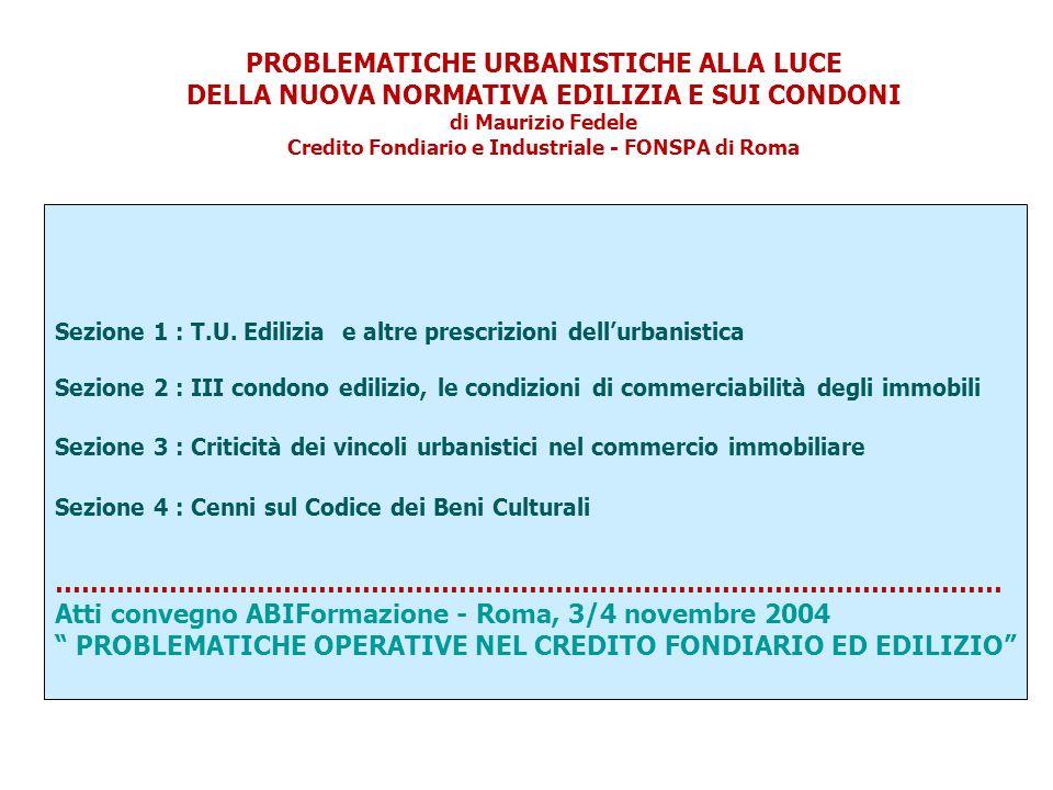 Sezione 1 : T.U. Edilizia e altre prescrizioni dellurbanistica Sezione 2 : III condono edilizio, le condizioni di commerciabilità degli immobili Sezio