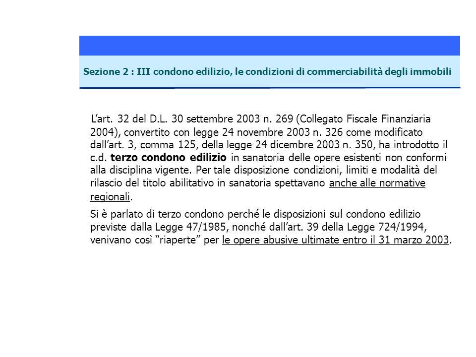 Lart. 32 del D.L. 30 settembre 2003 n. 269 (Collegato Fiscale Finanziaria 2004), convertito con legge 24 novembre 2003 n. 326 come modificato dallart.