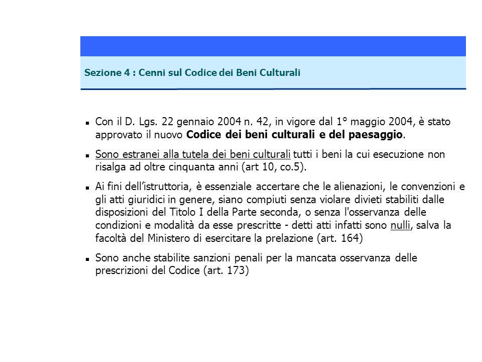 n Con il D. Lgs. 22 gennaio 2004 n. 42, in vigore dal 1° maggio 2004, è stato approvato il nuovo Codice dei beni culturali e del paesaggio. n Sono est