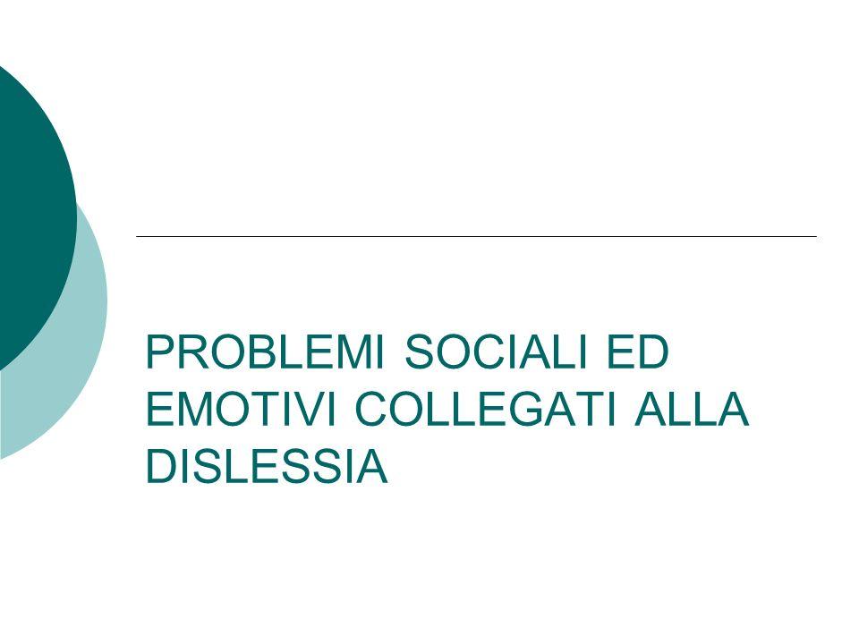 PROBLEMI SOCIALI ED EMOTIVI COLLEGATI ALLA DISLESSIA