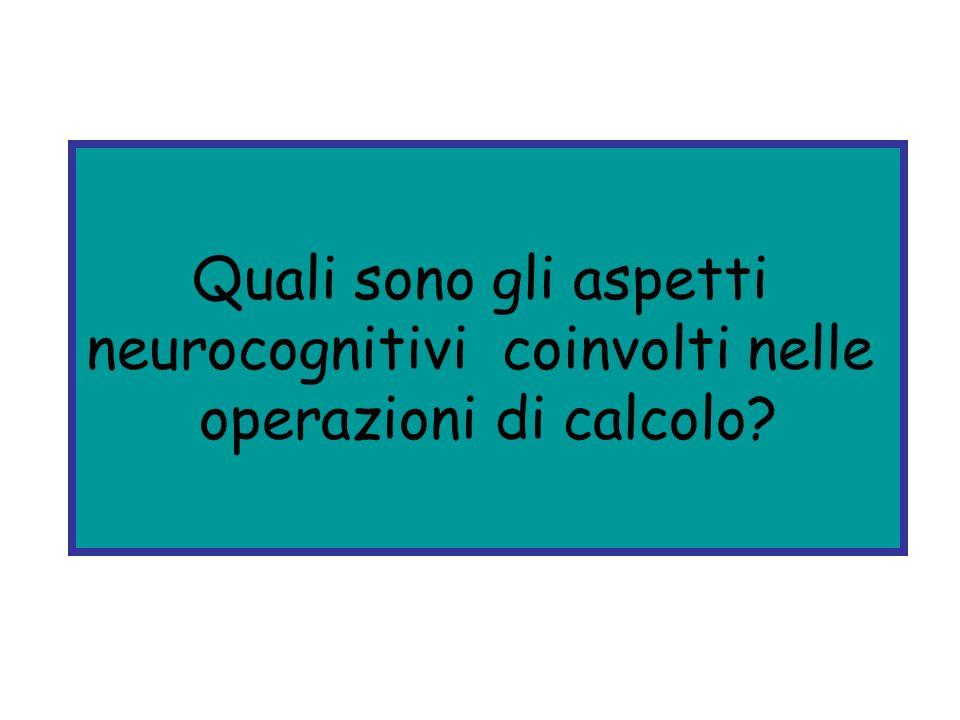 Quali sono gli aspetti neurocognitivi coinvolti nelle operazioni di calcolo?