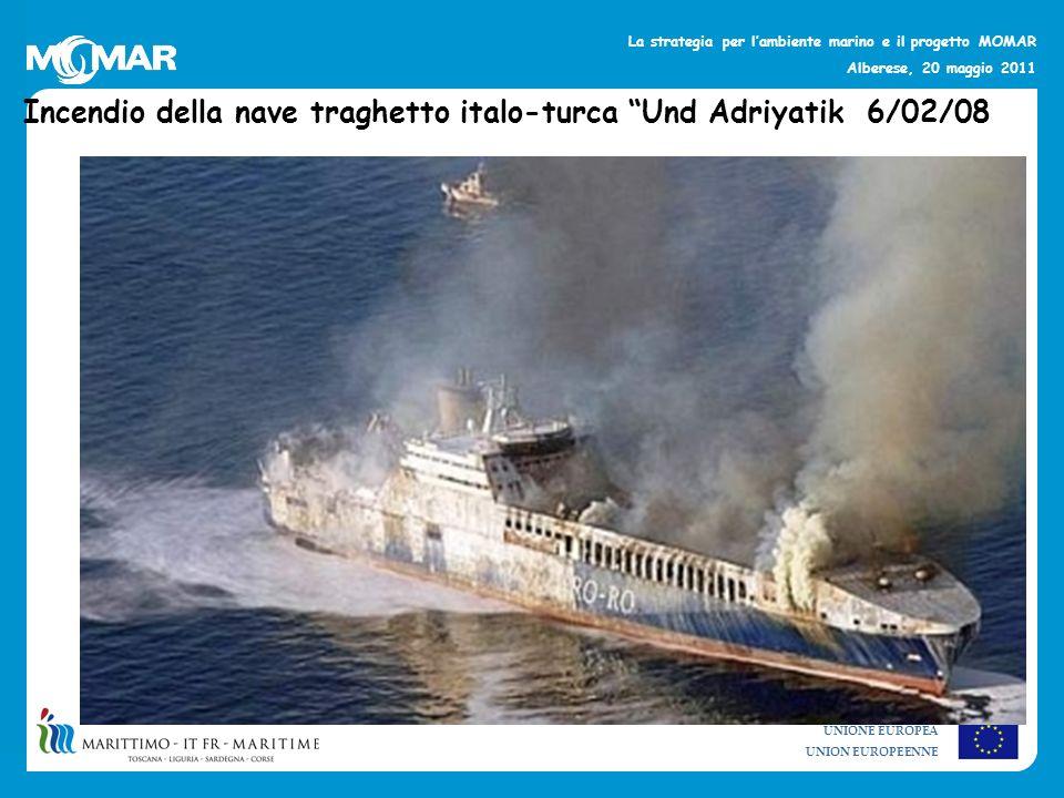 UNIONE EUROPEA UNION EUROPEENNE La strategia per lambiente marino e il progetto MOMAR Alberese, 20 maggio 2011 Incendio della nave traghetto italo-tur