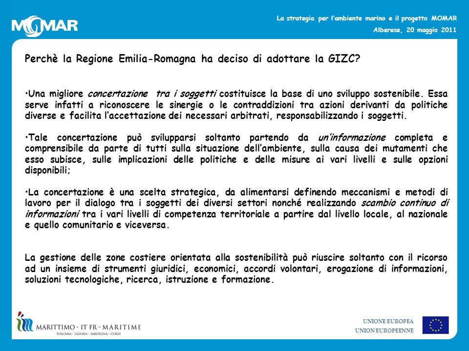 UNIONE EUROPEA UNION EUROPEENNE La strategia per lambiente marino e il progetto MOMAR Alberese, 20 maggio 2011 Perchè la Regione Emilia-Romagna ha dec