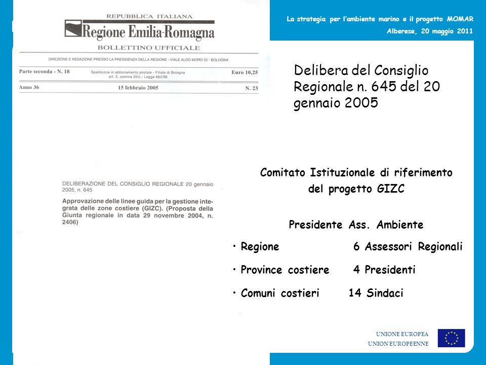 UNIONE EUROPEA UNION EUROPEENNE La strategia per lambiente marino e il progetto MOMAR Alberese, 20 maggio 2011 Delibera del Consiglio Regionale n. 645