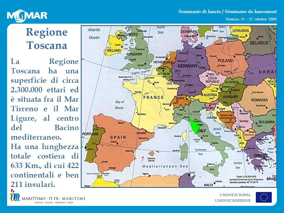 UNIONE EUROPEA UNION EUROPEENNE Seminario di lancio / Séminaire de lancement Firenze, 21 – 22 ottobre 2009 La Regione Toscana ha una superficie di circa 2.300.000 ettari ed è situata fra il Mar Tirreno e il Mar Ligure, al centro del Bacino mediterraneo.