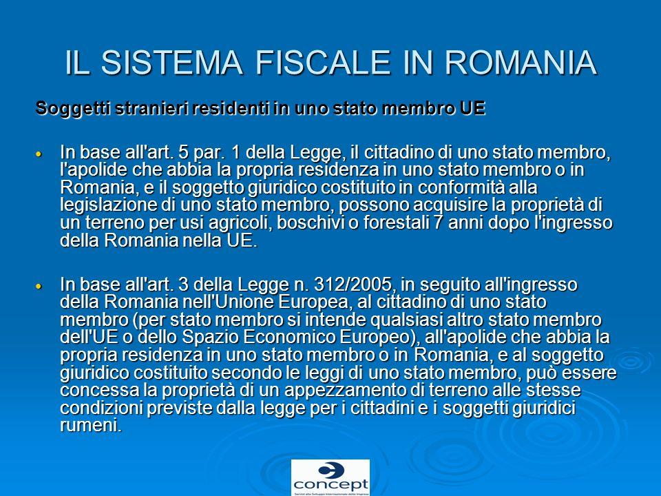 IL SISTEMA FISCALE IN ROMANIA Soggetti stranieri residenti in uno stato membro UE In base all'art. 5 par. 1 della Legge, il cittadino di uno stato mem