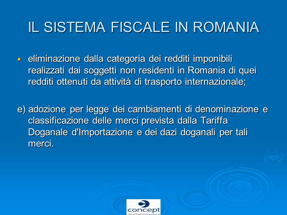 IL SISTEMA FISCALE IN ROMANIA eliminazione dalla categoria dei redditi imponibili realizzati dai soggetti non residenti in Romania di quei redditi ott