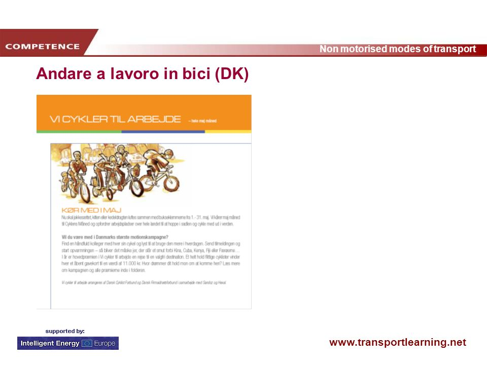 www.transportlearning.net Non motorised modes of transport Andare a lavoro in bici (DK)