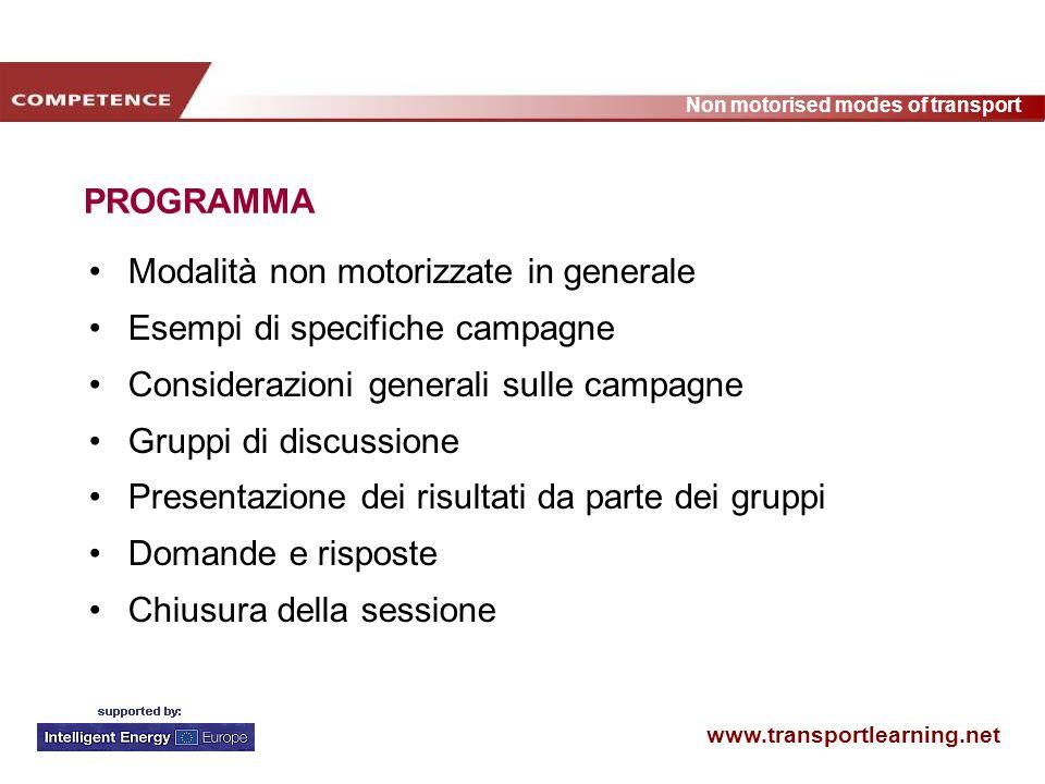 www.transportlearning.net Non motorised modes of transport Le basi della campagna Come raggiungere il target group Comunicazioni Face-to-face Inviati Avvisi Materiale scritto (copie, email, posta) Stampa