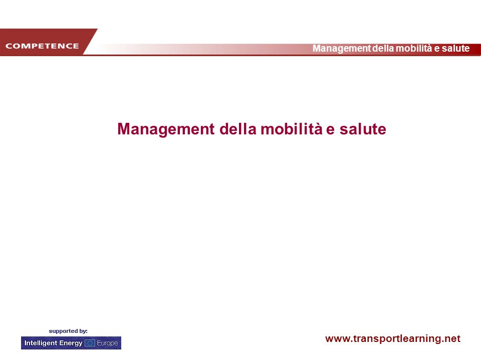 www.transportlearning.net Management della mobilità e salute 75% 25% aumentati invariabili