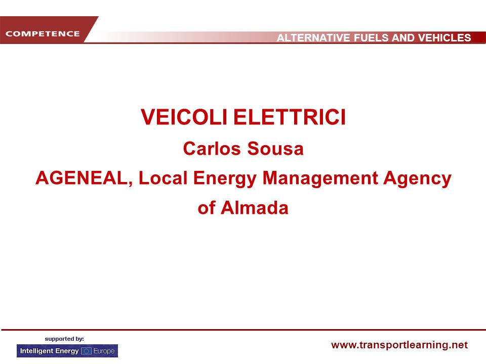 ALTERNATIVE FUELS AND VEHICLES www.transportlearning.net ALCUNE BATTERIE Pb/acNi/CdNiHMLi-IonLi/pNa/NiCl 2 Objectives USABC Energia specifica (Wh/kg)35-405570-9012515580200 Potenza specifica (W/kg)80120200260315145400 Densità energetica (Wh/m 3 ) 090 200165130300 Ciclo vitale (numero di cilcli di carico) 3001000600+600 6001000 Tempo di carica (h)6-8 64-6 3-6 Autonomia (km)75100200 250200250 Costo ( / kWh)100400550---<90