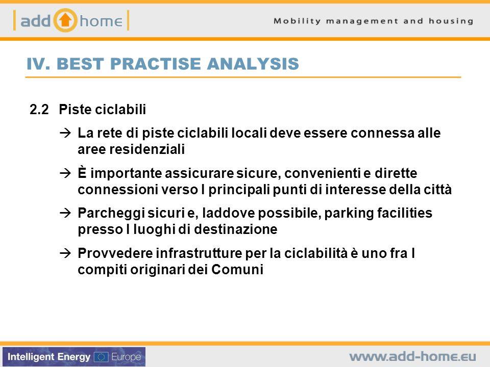 IV. BEST PRACTISE ANALYSIS 2.2Piste ciclabili La rete di piste ciclabili locali deve essere connessa alle aree residenziali È importante assicurare si