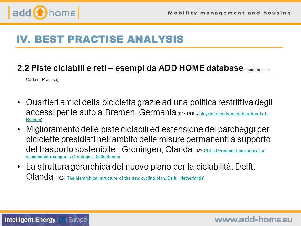 IV. BEST PRACTISE ANALYSIS 2.2 Piste ciclabili e reti – esempi da ADD HOME database (esempio n°. in Code of Practise) Quartieri amici della bicicletta