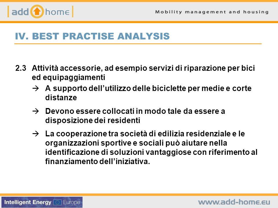 IV. BEST PRACTISE ANALYSIS 2.3Attività accessorie, ad esempio servizi di riparazione per bici ed equipaggiamenti A supporto dellutilizzo delle bicicle