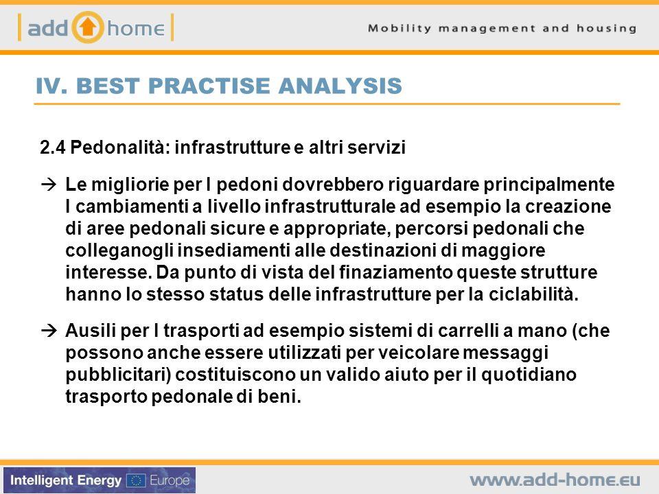 IV. BEST PRACTISE ANALYSIS 2.4 Pedonalità: infrastrutture e altri servizi Le migliorie per I pedoni dovrebbero riguardare principalmente I cambiamenti