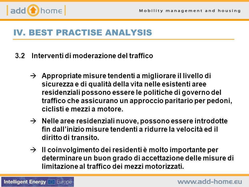 IV. BEST PRACTISE ANALYSIS 3.2 Interventi di moderazione del traffico Appropriate misure tendenti a migliorare il livello di sicurezza e di qualità de