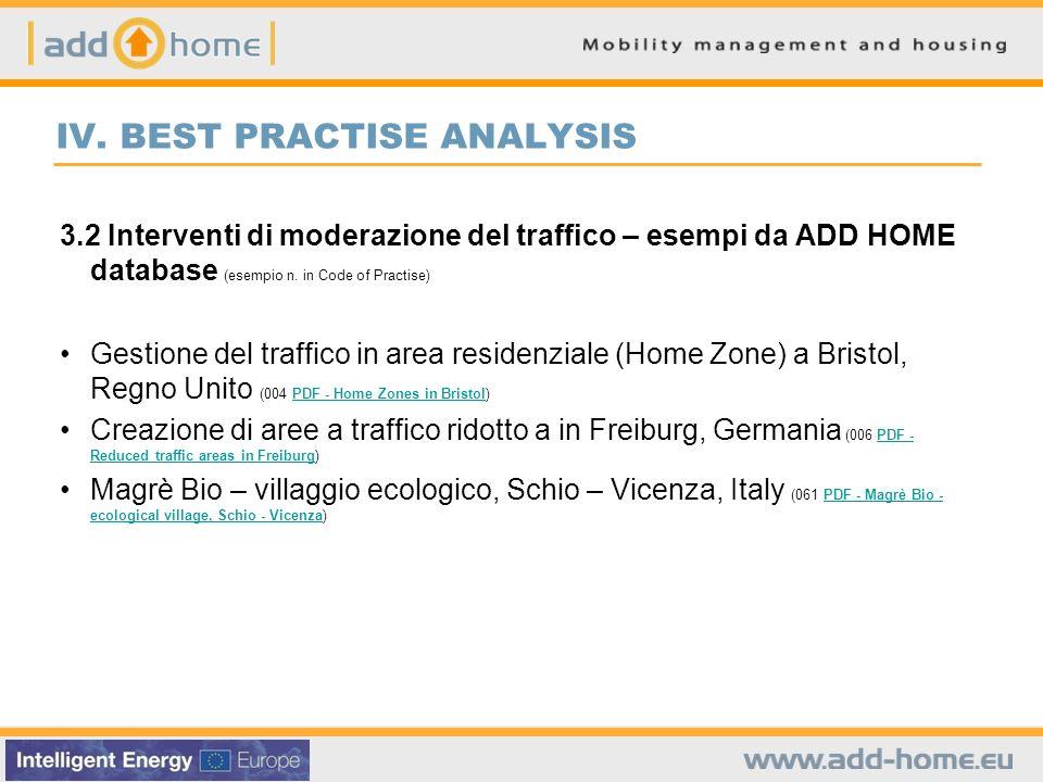 IV. BEST PRACTISE ANALYSIS 3.2 Interventi di moderazione del traffico – esempi da ADD HOME database (esempio n. in Code of Practise) Gestione del traf