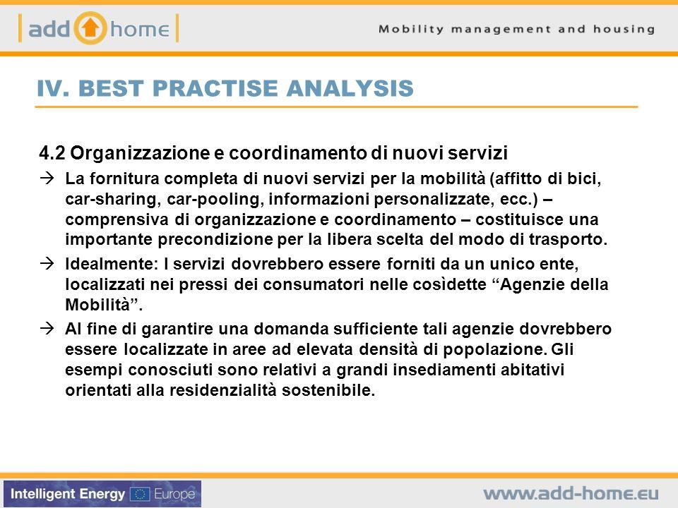 IV. BEST PRACTISE ANALYSIS 4.2 Organizzazione e coordinamento di nuovi servizi La fornitura completa di nuovi servizi per la mobilità (affitto di bici