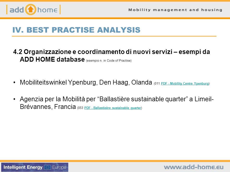 IV. BEST PRACTISE ANALYSIS 4.2 Organizzazione e coordinamento di nuovi servizi – esempi da ADD HOME database (esempio n. in Code of Practise) Mobilite