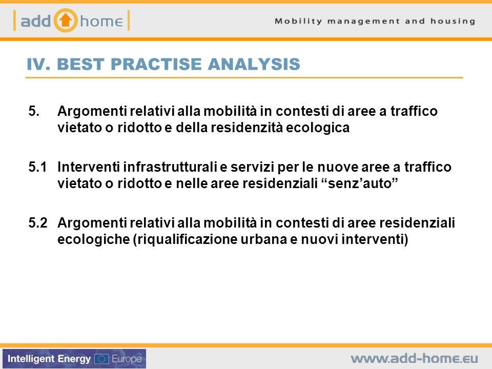 IV. BEST PRACTISE ANALYSIS 5.Argomenti relativi alla mobilità in contesti di aree a traffico vietato o ridotto e della residenzità ecologica 5.1Interv