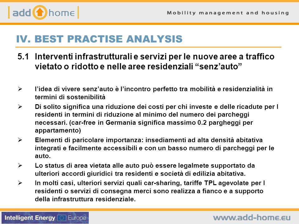 IV. BEST PRACTISE ANALYSIS 5.1Interventi infrastrutturali e servizi per le nuove aree a traffico vietato o ridotto e nelle aree residenziali senzauto
