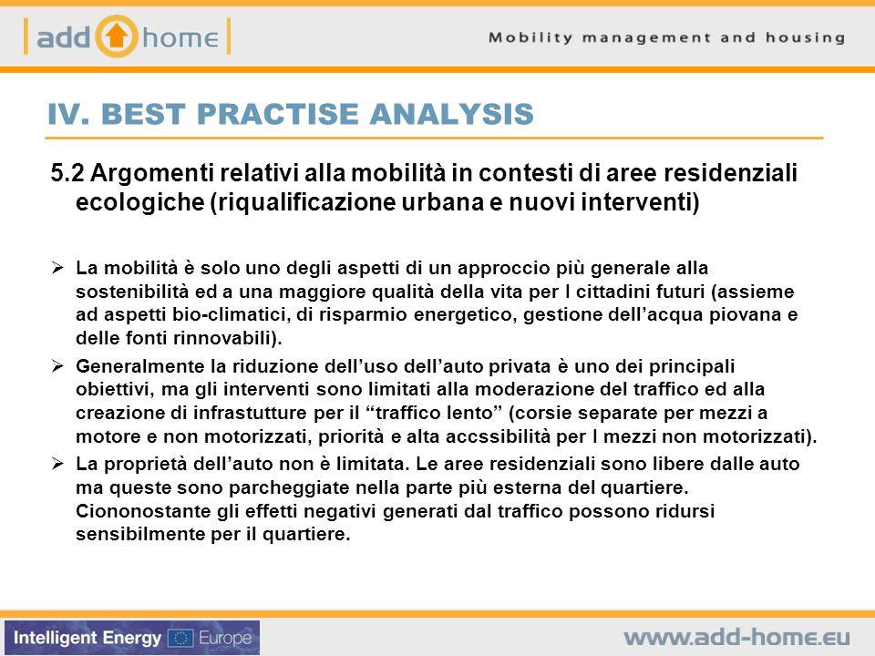 IV. BEST PRACTISE ANALYSIS 5.2 Argomenti relativi alla mobilità in contesti di aree residenziali ecologiche (riqualificazione urbana e nuovi intervent