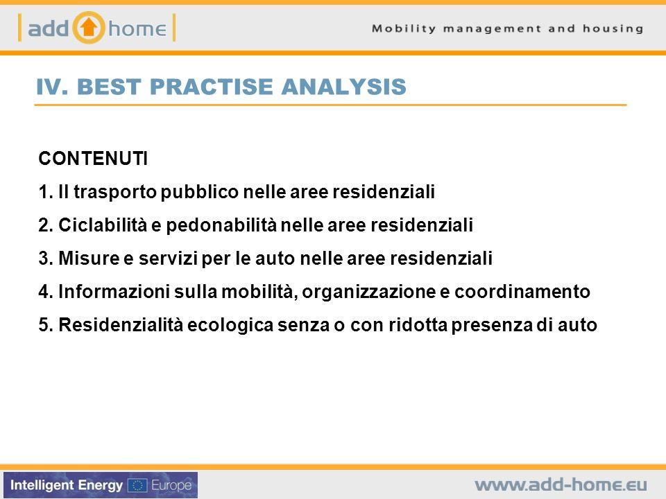 CONTENUTI 1. Il trasporto pubblico nelle aree residenziali 2. Ciclabilità e pedonabilità nelle aree residenziali 3. Misure e servizi per le auto nelle