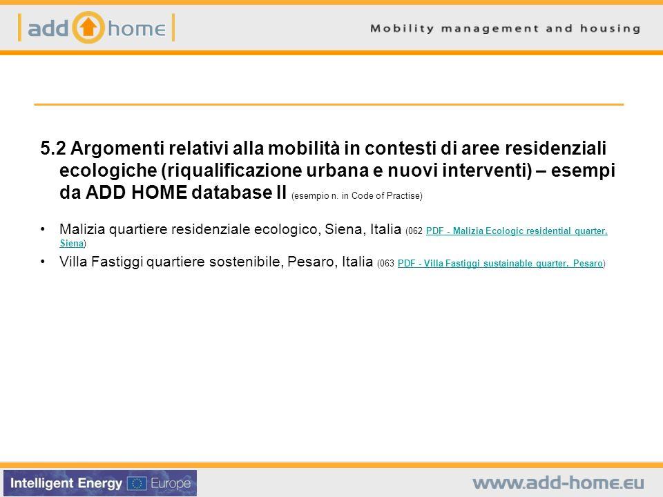 5.2 Argomenti relativi alla mobilità in contesti di aree residenziali ecologiche (riqualificazione urbana e nuovi interventi) – esempi da ADD HOME dat
