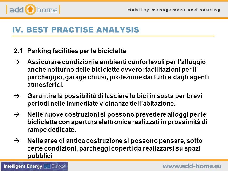 IV. BEST PRACTISE ANALYSIS 2.1Parking facilities per le biciclette Assicurare condizioni e ambienti confortevoli per lalloggio anche notturno delle bi