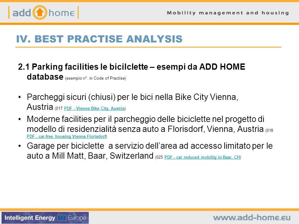 IV. BEST PRACTISE ANALYSIS 2.1 Parking facilities le bicilclette – esempi da ADD HOME database (esempio n°. in Code of Practise) Parcheggi sicuri (chi