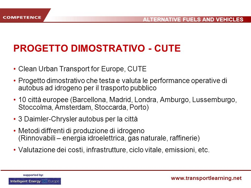 ALTERNATIVE FUELS AND VEHICLES www.transportlearning.net PROGETTO DIMOSTRATIVO - CUTE Clean Urban Transport for Europe, CUTE Progetto dimostrativo che