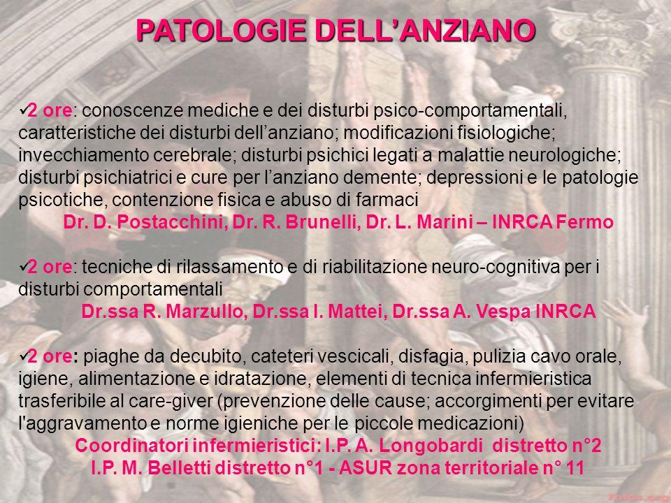 PATOLOGIE DELLANZIANO 2 ore: conoscenze mediche e dei disturbi psico-comportamentali, caratteristiche dei disturbi dellanziano; modificazioni fisiolog